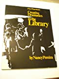 Creative Drama in the Library, Nancy Pereira, 0932720137