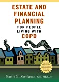 Estate and Financial Planning for People Living with COPD, Martin Shenkman, 1936303345