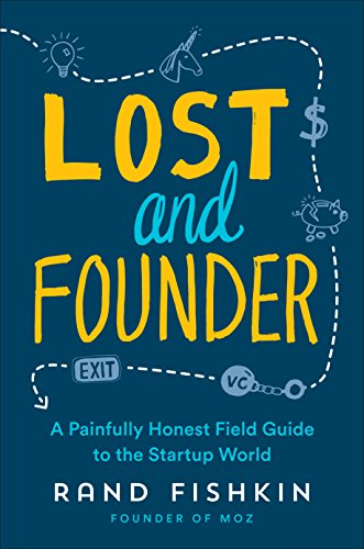 - Lost and Founder: A Painfully Honest Field Guide to the Startup World