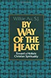 img - for By Way of the Heart: Toward a Holistic Christian Spirituality book / textbook / text book