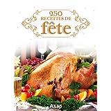 250 recettes de fête (French Edition)