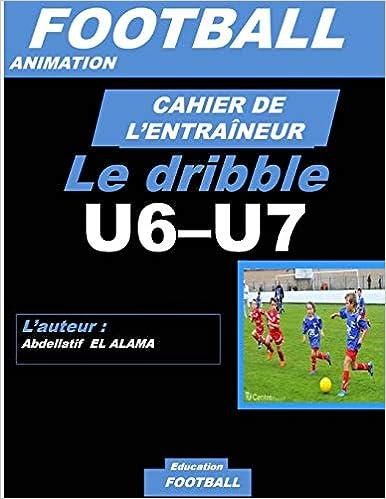 Cahier De L Entraineur De Football Le Drible Football