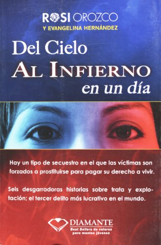 Del cielo al infierno en un dia (Spanish Edition)