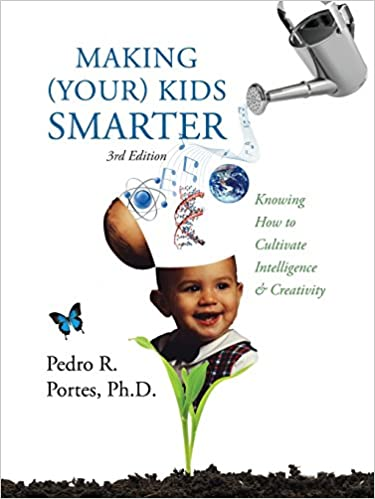 Book Making (Your) Kids Smarter 3rd Edition (Flipped Spanish Side: ) Como Hacer a Tu Hijo Mas Inteligente: Knowing How to Cultivate Intelligence and Creativi