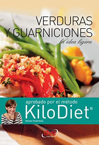 Verduras y guarniciones (Kilodiet) (Spanish Edition) by [Rosemberg, Mariane]