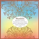 Malbuch für Erwachsene Mandala - Manchmal wäre es besser, nicht der Amazonas, sondern mancher Rubikon wimmele von gefährlichen Bestien. (German Edition)
