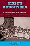 Dixie's Daughters: The United Daughters of the