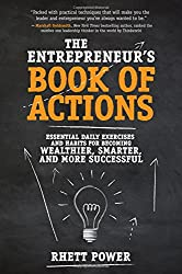 The Entrepreneurs Book of Actions: Essential Daily Exercises and Habits for Becoming Wealthier, Smarter, and More Successful (Business Books)