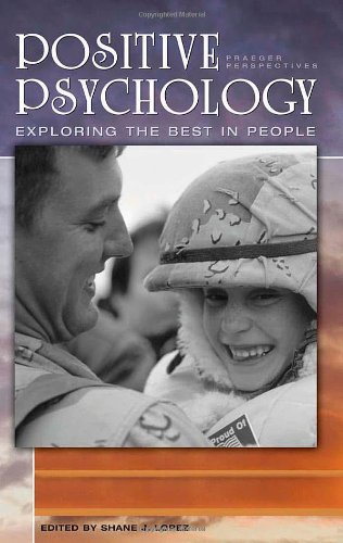 Positive Psychology [4 Volumes]: Exploring the Best in People