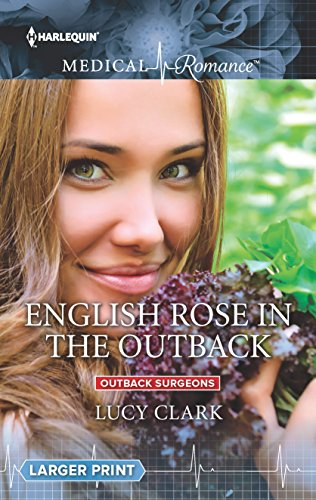 English Rose in the Outback (Outback Surgeons)