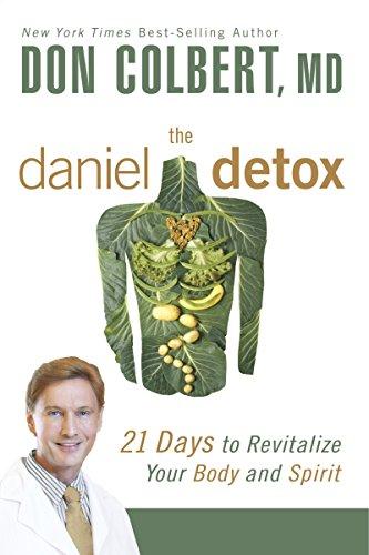 The daniel detox 21 days to revitalize your body and spirit the daniel detox 21 days to revitalize your body and spirit by colbert fandeluxe Gallery
