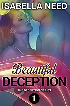 Beautiful Deception (Deception Series Book 1) by [Need, Isabella]