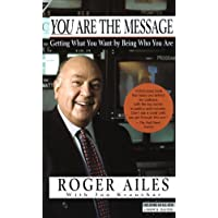 You Are the Message: Getting What You Want by Being Who You Are