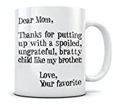 Mother's Day Gifts ideas For Mom - Funny Coffee Mug - Dear Mom: