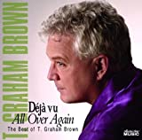 Deja Vu All Over Again/The Best of T. Graham Brown
