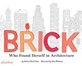 Brick: Who Found Herself in Architecture