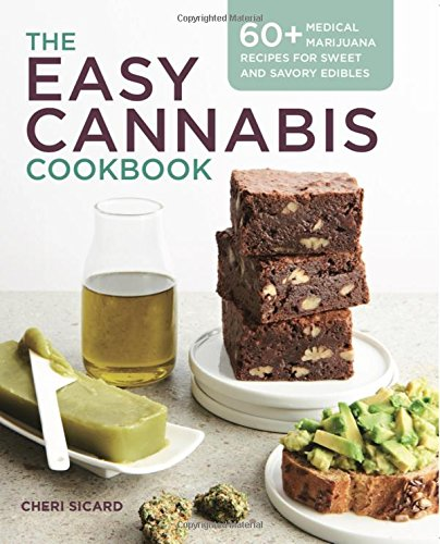 The Easy Cannabis Cookbook: 60+ Medical Marijuana Recipes for Sweet and Savory Edibles Paperback – February 13, 2018 Cheri Sicard Althea Press 1939754321 Herbal Medications