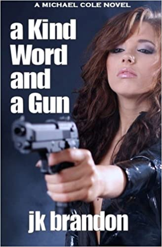 Amazon A Kind Word And Gun 9781475154467 JK Brandon Books