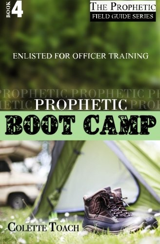 Prophetic Boot Camp (The Prophet's Field Guide Series) (Volume 4) PDF
