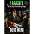 Parasite; The True Story of the Zombie Apocalypse