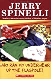 Who Ran My Underwear Up the Flagpole (An Apple Paperback)