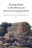 img - for Turning Points in the History of American Evangelicalism book / textbook / text book
