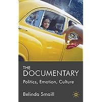 The Documentary: Politics, Emotion, Culture