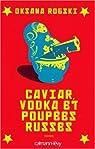 Caviar, vodka et poupées russes par Robski