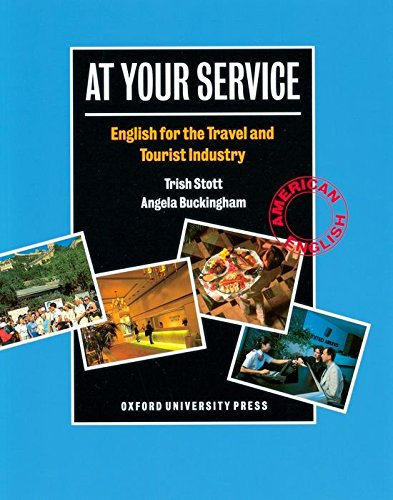 (At Your Service: English for the Travel and Tourist Industry Student Book)