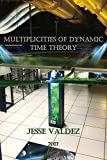Multiplicities of Dynamic Time Theory