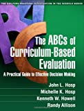 The ABCs of Curriculum-Based Evaluation: A Practical Guide to Effective Decision Making