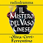 Il mistero del vaso cinese | Carlo Oliva, Massimo Cirri, G. Sergio Ferrentino