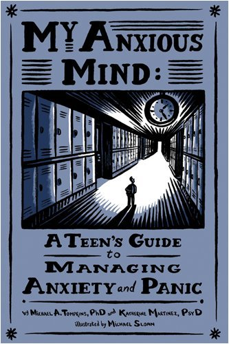 My Anxious Mind: A Teen's Guide to Managing Anxiety and Panic (Young Teen Boys)