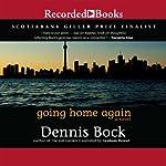 Going Home Again | Dennis Bock