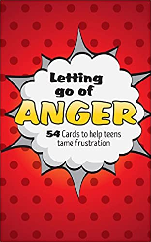 Letting Go of Anger Card Deck: 54 Cards to Help Teens Tame Frustration