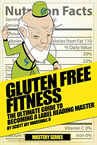 Gluten Free Fitness: The Ultimate Guide to Becoming a Label Reading Master (Gluten Free Fitness Mastery Book 2) (Best Nutrition Counter App)