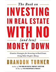 The Book on Investing In Real Estate with No (and Low) Money Down: Creative Strategies for Investing in Real Estate Using Other People's Money (BiggerPockets Rental Kit, 1)
