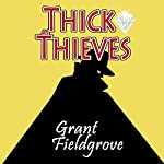 Thick as Thieves | Grant Fieldgrove