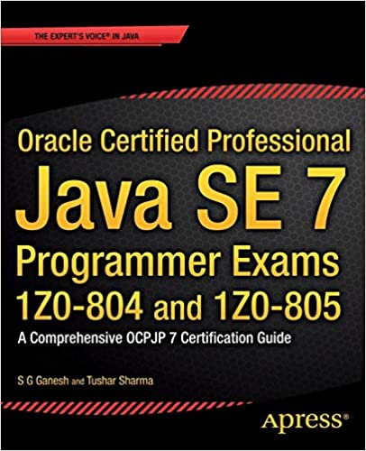 PDF Descargar Oracle Certified Professional Java Se 7 Programmer Exams 1z0-804 And 1z0-805: A Comprehensive Ocpjp 7 Certification Guide
