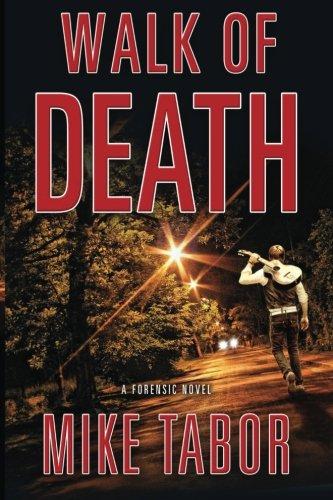 Walk Of Death: A Forensic Novel. pdf epub