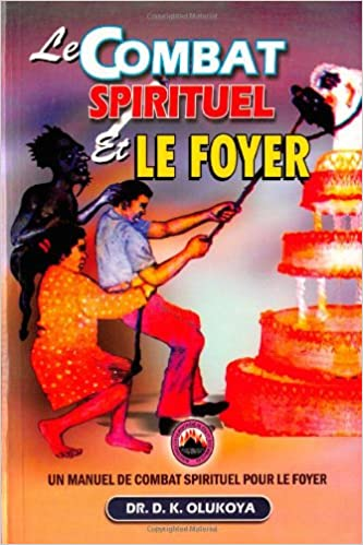 Le Combat Spirituel Et Le Foyer French Edition Dr D K
