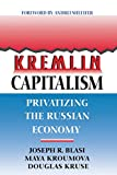 Kremlin Capitalism: Privatizing the Russian Economy (Ilr Press Books)