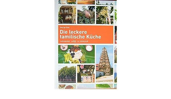 die leckere tamilische küche (livre en allemand): 9783000208867 ... - Tamilische Küche
