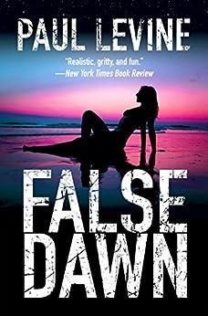FALSE DAWN (Jake Lassiter Legal Thrillers Book 3) by [Levine, Paul]