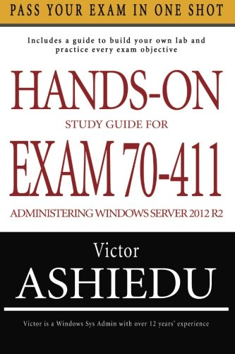 Hands-On Study Guide For Exam 70-411: Administering Windows Server 2012 R2 ebook