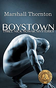 Boystown: Three Nick Nowak Mysteries (Boystown Mysteries Book 1) by [Thornton, Marshall]