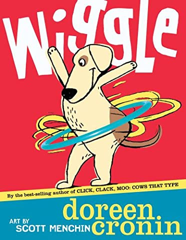 Wiggle (Bccb Blue Ribbon Picture Book Awards (Awards)) (Wiggle Doreen Cronin)