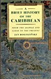 A Brief History of the Caribbean: From the Arawak and Carib to the Present, Jan Rogonzinski, 0452281938