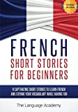 img - for French: Short Stories For Beginners - 9 Captivating Short Stories to Learn French and Expand Your Vocabulary While Having Fun book / textbook / text book
