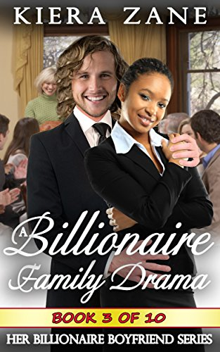 A Billionaire Family Drama 3 (A Billionaire Family Drama Serial - Her Billionaire Boyfriend Series (A Billionaire Book Club BWWM Interracial Romance))